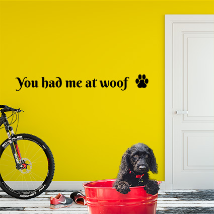 muursticker you had me at woof